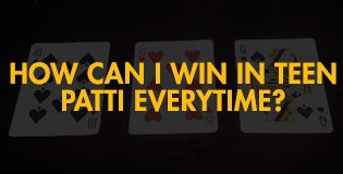 How Can I increase the chances of Winning in Teen Patti?