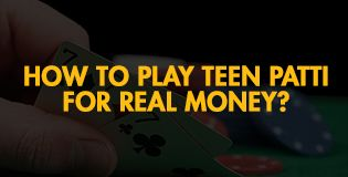 How To Play Teen Patti For Real Money?